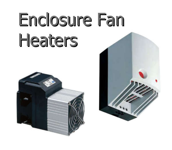 Enclosure Fan Heaters